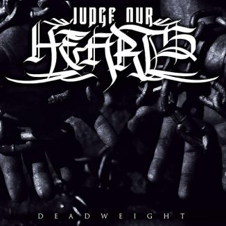 Judge Our Hearts - Deadweight